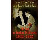 Szczegóły książki 12 LAT U BOKU HITLERA 1933 - 1945
