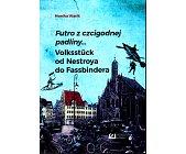 Szczegóły książki FUTRO Z CZCIGODNEJ PADLINY... VOLKSSTUCK OD NESTROYA DO FASSBINDERA