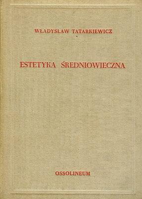 HISTORIA ESTETYKI - TOM II - ESTETYKA ŚREDNIOWIECZNA