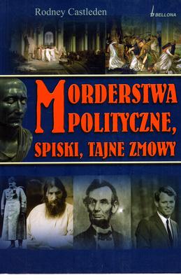 MORDERSTWA POLITYCZNE, SPISKI, TAJNE ZMOWY
