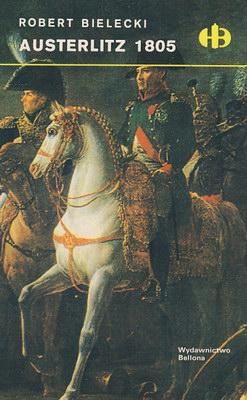AUSTERLITZ 1805 (HISTORYCZNE BITWY)
