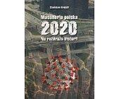 Szczegóły książki MASONERIA POLSKA 2020. NA ROZDROŻU HISTORII.