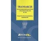 Szczegóły książki TRANSAKCJE WEWNĄTRZWSPÓLNOTOWE I TRANSGRANICZNE W VAT – PRAKTYCZNE WYJAŚNIENIA EKSPERTÓW