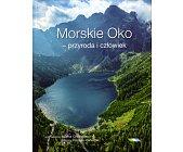 Szczegóły książki MORSKIE OKO – PRZYRODA I CZŁOWIEK