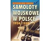 Szczegóły książki SAMOLOTY WOJSKOWE W POLSCE 1924 - 1939
