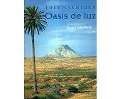 Szczegóły książki FUERTAVENTURA - OASIS DE LUZ