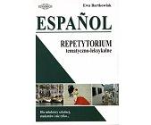 Szczegóły książki ESPANOL - REPETYTORIUM TEMATYCZNO - LEKSYKALNE
