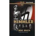 Szczegóły książki HIMMLER I JEGO BRACIA