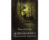 Szczegóły książki JÓZEF MACKIEWICZ. LISTY, OPRACOWANIA, WSPOMNIENIA