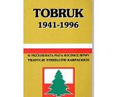 Szczegóły książki TOBRUK 1941 - 1996