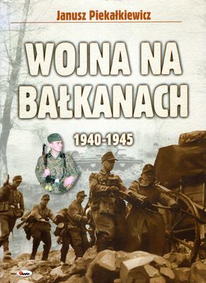 WOJNA NA BAŁKANACH 1940 - 1945
