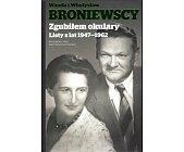 Szczegóły książki ZGUBIŁEM OKULARY. LISTY Z LAT 1947-1962