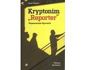 """Szczegóły książki KRYPTONIM """"REPORTER"""". WSPOMNIENIA FIGURANTA"""