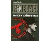 Szczegóły książki RENEGACI - ANGLICY W SŁUŻBIE HITLERA
