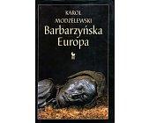 Szczegóły książki BARBARZYŃSKA EUROPA