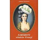 Szczegóły książki FAWORYTY WŁADCÓW FRANCJI
