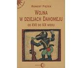 Szczegóły książki WOJNA W DZIEJACH DAHOMEJU OD XVII DO XIX WIEKU