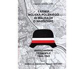 Szczegóły książki 1 ARMIA WOJSKA POLSKIEGO W WALKACH O WARSZAWĘ - WARSZAWSKIE TERMOPILE