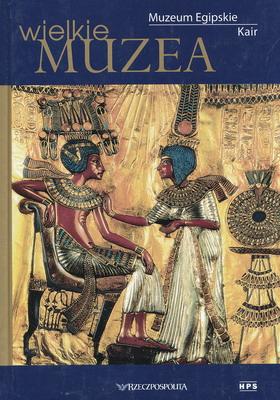 MUZEUM EGIPSKIE KAIR (WIELKIE MUZEA)
