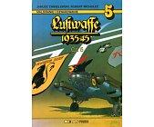 Szczegóły książki LUFTWAFFE 1935 - 45 - CZ. 5 - MALOWANIE I OZNAKOWANIE NR 5