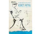 Szczegóły książki KOBIETY ANTYKU - TALENTY, AMBICJE, NAMIĘTNOŚCI