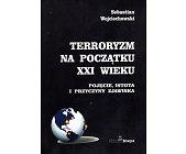 Szczegóły książki TERRORYZM NA POCZĄTKU XXI WIEKU