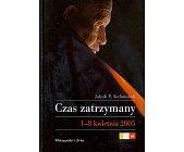 Szczegóły książki CZAS ZATRZYMANY - 1-8 KWIETNIA 2005