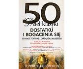 Szczegóły książki 50 DZIEŁ KLASYKI DOSTATKU I BOGACENIA SIĘ. ZDOBĄDŹ FORTUNĘ I ZARZĄDZAJ MAJĄTKIEM