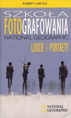 SZKOŁA FOTOGRAFOWANIA NATIONAL GEOGRAPHIC - LUDZIE I PORTRETY