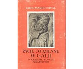 Szczegóły książki ŻYCIE CODZIENNE W GALII W OKRESIE POKOJU RZYMSKIEGO (I -III WIEK N. E.)