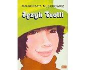 Szczegóły książki JĘZYK TROLLI