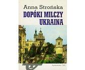 Szczegóły książki DOPÓKI MILCZY UKRAINA