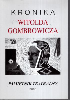 PAMIĘTNIK TEATRALNY - ZESZYT 1-4 (217 - 220). KRONIKA WITOLDA GOMBROWICZA