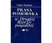 Szczegóły książki PRASA POMORSKA W DRUGIEJ RZECZYPOSPOLITEJ