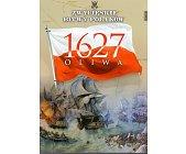 Szczegóły książki OLIWA 1627 (ZWYCIĘSKIE BITWY POLAKÓW, TOM 28)