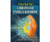 Szczegóły książki UZDRAWIANIE ENERGIĄ KOLORÓW