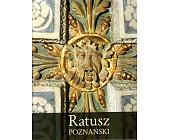 Szczegóły książki RATUSZ POZNAŃSKI