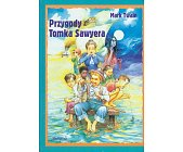 Szczegóły książki PRZYGODY TOMKA SAWYERA