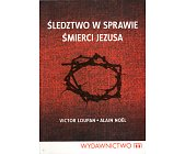 Szczegóły książki ŚLEDZTWO W SPRAWIE ŚMIERCI JEZUSA