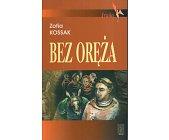 Szczegóły książki BEZ ORĘŻA