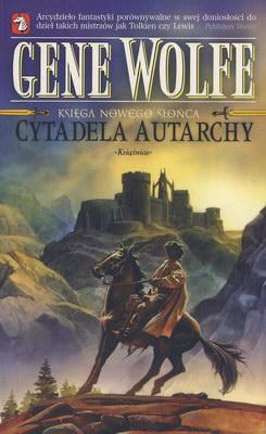 CYTADELA AUTARCHY - KSIĘGA NOWEGO SŁOŃCA, TOM 4