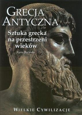 GRECJA ANTYCZNA - SZTUKA GRECKA NA PRZESTRZENI WIEKÓW