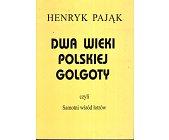 Szczegóły książki DWA WIEKI POLSKIEJ GOLGOTY CZYLI SAMOTNI WŚRÓD ŁOTRÓW