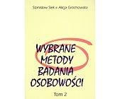 Szczegóły książki WYBRANE METODY BADANIA OSOBOWOŚCI. TOM 2