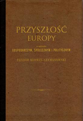 PRZYSZŁOŚĆ EUROPY W ZAKRESIE GOSPODARCZYM, SPOŁECZNYM I POLITYCZNYM