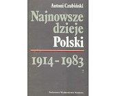 Szczegóły książki NAJNOWSZE DZIEJE POLSKI 1914 - 1983