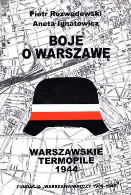 BOJE O WARSZAWĘ - WARSZAWSKIE TERMOPILE 1944