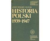 Szczegóły książki HISTORIA POLSKI 1939 - 1947