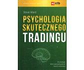 Szczegóły książki PSYCHOLOGIA SKUTECZNEGO TRADINGU