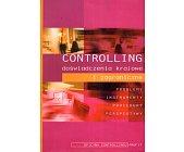 Szczegóły książki CONTROLLING DOŚWIADCZENIA KRAJOWE I ZAGRANICZNE